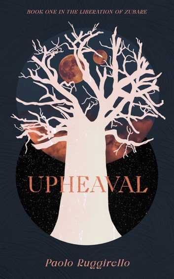 Upheaval: The Liberation of Zubare ebook by Paolo Ruggirello
