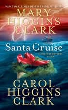 Santa Cruise - A Holiday Mystery at Sea ebook by Mary Higgins Clark, Carol Higgins Clark