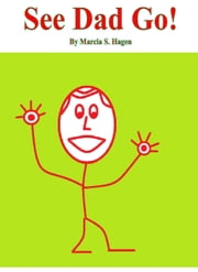 See Dad Go! ebook by Marcia Hagen