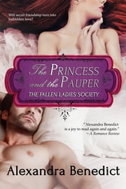 The Princess and the Pauper (The Fallen Ladies Society, Book 1) ebook by Alexandra Benedict