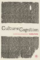 Culture and Cognition ebook by Dr Bradley Franks