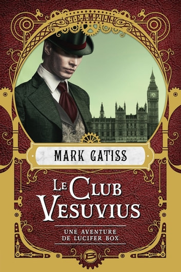 Le Club Vesuvius - Une aventure de Lucifer Box, T1 eBook by Mark Gatiss