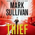 Thief - A Robin Monarch Novel audiobook by Mark Sullivan