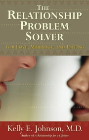 The Relationship Problem Solver ebook by Kelly Johnson