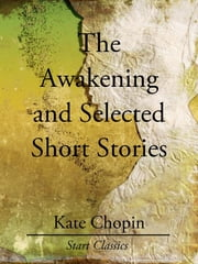The Awakening and Selected Short Stories ebook by Kate Chopin