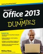 Office 2013 For Dummies ebook by Wallace Wang