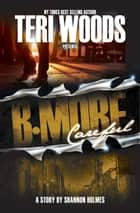 B-More Careful ebook by Shannon Holmes