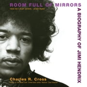 Room Full of Mirrors - A Biography of Jimi Hendrix audiobook by Charles R. Cross