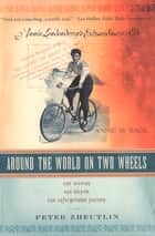 Around the World on Two Wheels ebook by Peter Zheutlin