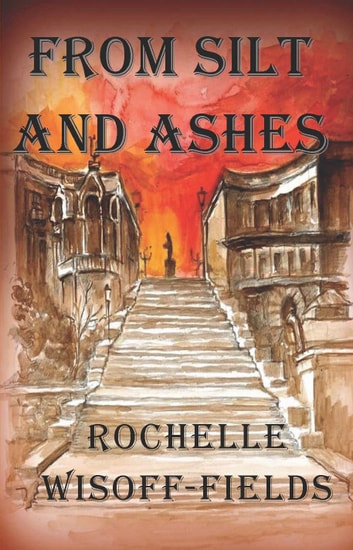 From Silt and Ashes ebook by Rochelle Wisoff-Fields