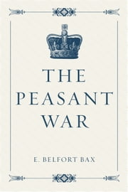 The Peasant War ebook by E. Belfort Bax