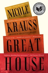 Great House: A Novel ebook by Nicole Krauss