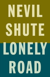 Lonely Road ebook by Nevil Shute