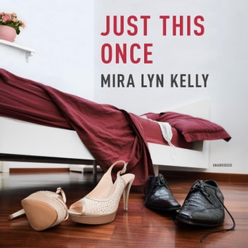 Just This Once audiobook by Mira Lyn Kelly
