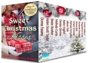 Sweet Christmas Kisses - Second Edition - A Boxed Set of 13 Sweet Holiday Romances ebook by Donna Fasano, Helen Scott Taylor, Beate Boeker,...