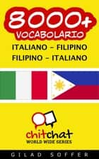 8000+ vocabolario Italiano - Filippino ebook by Gilad Soffer
