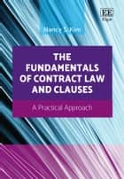 The Fundamentals of Contract Law and Clauses - A Practical Approach ebook by Nancy S. Kim