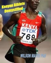 Kenyan Athlete Demystified ebook by Will Anthony Jr