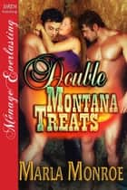 Double Montana Treats ebook by Marla Monroe
