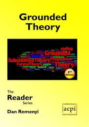 Grounded Theory: The Reader Series 2nd Edition ebook by Dan Remenyi
