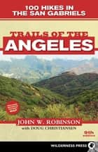 Trails of the Angeles ebook by John W. Robinson,Doug Christiansen