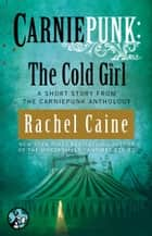 Carniepunk: The Cold Girl ebook by Rachel Caine