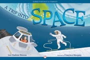 A Trip into Space ebook by Lori Haskins Houran,Francisca Marquez