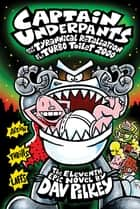 Captain Underpants and the Tyrannical Retaliation of the Turbo Toilet 2000 (Captain Underpants #11) eBook by Dav Pilkey, Dav Pilkey