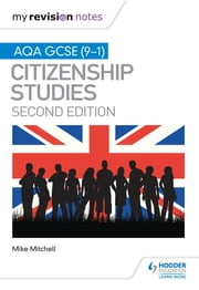 My Revision Notes: AQA GCSE (9-1) Citizenship Studies Second Edition