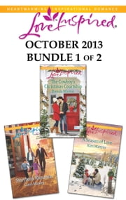 Love Inspired October 2013 - Bundle 1 of 2 - Storybook Romance\The Cowboy's Christmas Courtship\A Season of Love ebook by Lissa Manley,Brenda Minton,Kim Watters