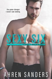 Sexy Six ebook by Ahren Sanders