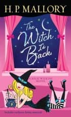 The Witch Is Back (with bonus short story Be Witched) ebook by H. P. Mallory