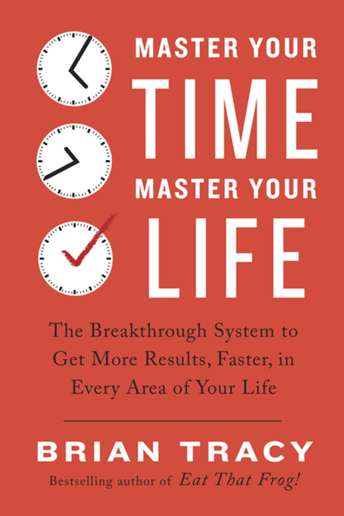 Master Your Time, Master Your Life eBook by Brian Tracy - 9780399183836 |  Rakuten Kobo