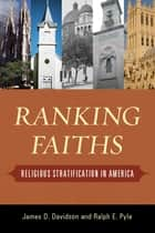 Ranking Faiths ebook by James D. Davidson,Ralph E. Pyle