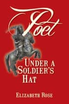 Poet Under a Soldier's Hat ebook by