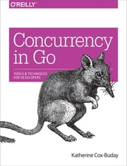 Concurrency in Go - Tools and Techniques for Developers ebook by Katherine Cox-Buday