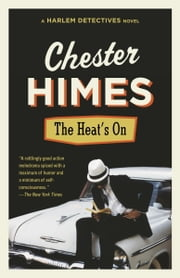 The Heat's On ebook by Chester Himes