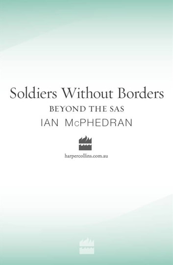 Soldiers Without Borders ebook by Ian McPhedran