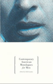 Contemporary American Monologues for Men ebook by Todd London