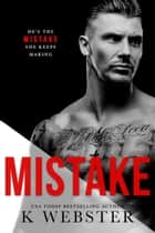 Mistake - Breaking the Rules Series, #4 ebook by K. Webster