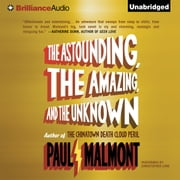 Astounding, the Amazing, and the Unknown, The - A Novel audiobook by Paul Malmont