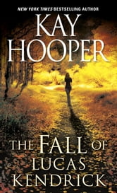 The Fall of Lucas Kendrick ebook by Kay Hooper