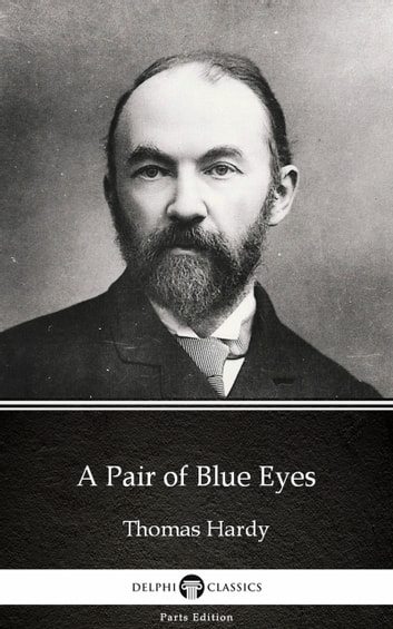 A Pair of Blue Eyes by Thomas Hardy (Illustrated) ebook by Thomas Hardy