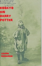 Essays on Harry Potter ebook by Leann Richards