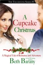 A Cupcake Christmas ebook by Beth Barany