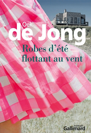 Robes d'été flottant au vent ebook by Oek De Jong