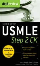 Deja Review USMLE Step 2 CK , Second Edition ebook by John Naheedy,Daniel Orringer,Khashayar Mohebali,Peter Aziz,Susie Lim