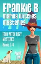 Frankie B - Boxed Set - Books 1-4 - Four witch cozy mysteries ebook by