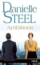 Ambitions ebook by Danielle STEEL, Hélène COLOMBEAU