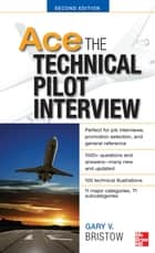 Ace The Technical Pilot Interview 2/E eBook by Gary V. Bristow
